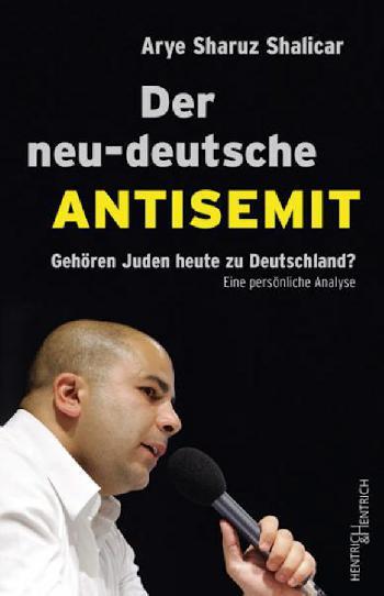 `Der neu-deutsche Antisemit: Gehören Juden heute zu Deutschland?´