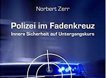 Polizei im Fadenkreuz - Innere Sicherheit auf Untergangskurs