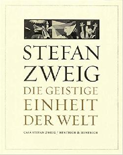 Stefan Zweig: `Die geistige Einheit der Welt´