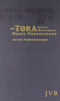 Die Tora und die Prophetenlesungen in der Übersetzung von Moses Mendelsohn