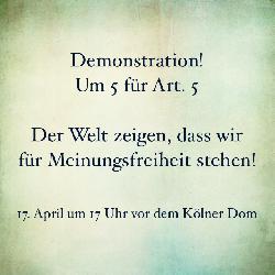 Demonstration vor dem Kölner Dom am Sonntag, 17. April 2016, um 17 Uhr für Meinungsfreiheit!