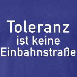 Ist Toleranz eine Einbahnstraße?