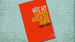 Wie Neid und Gier die europäische Zusammenarbeit mit den Nazis begünstigten