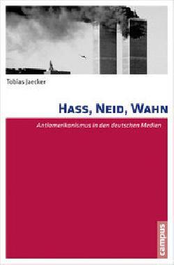 Hass, Neid, Wahn: Antiamerikanismus in den deutschen Medien